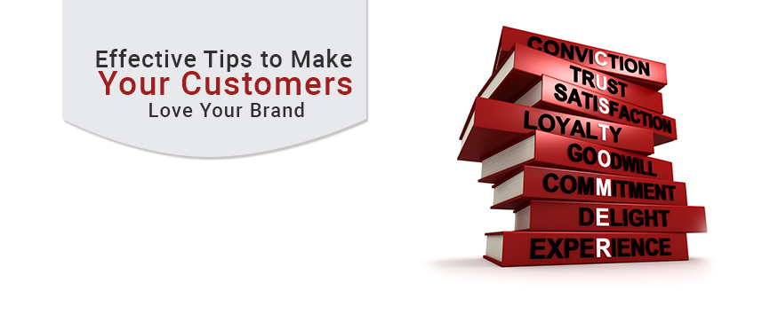 tips-to-make-your-customers-love-your-brand