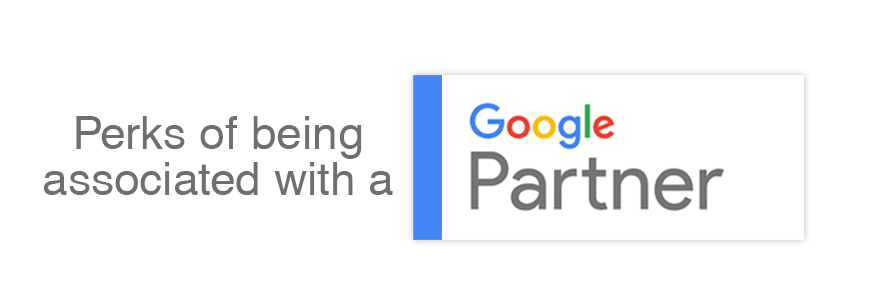 Benefits of being associated with a Google Partner