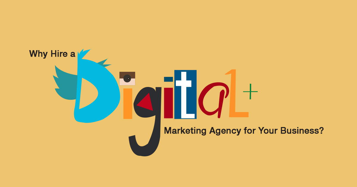 why-hire-a-digital-marketing-agency-for-your-business