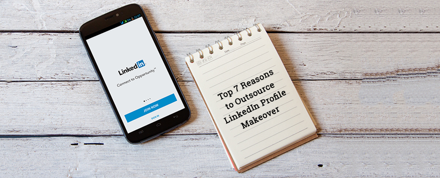 Reasons-to-Outsource-LinkedIn-Profile-Makeover