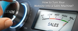 How to Turn Your Website into a Sales Machine?