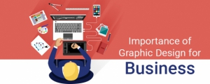 The Importance of Graphic design for Business (2020)