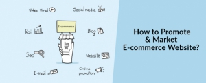 How to Promote and Market E-commerce Website?
