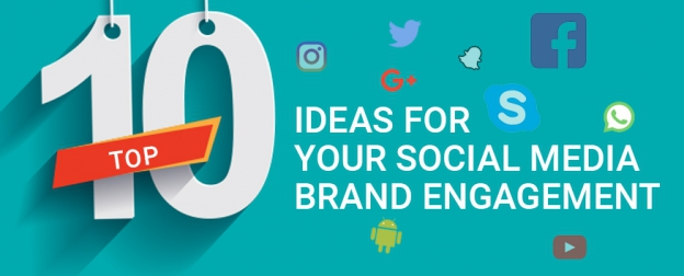 Top-10-Ideas-For-Your-Social-Media-Brand-Engagement-624x252