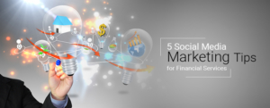 5 Social Media Marketing Tips for Financial Services