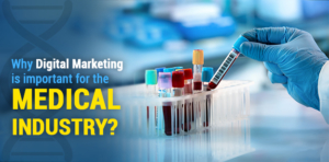 Why Digital Marketing is Important For The Medical Industry?