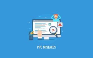 5 Terrible PPC Mistakes To Avoid Come Rain Or Shine