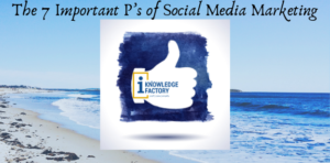 The 7 Important P's of Social Media Marketing