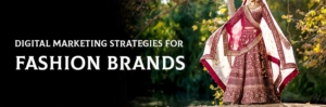 5 Elementary Digital Marketing Strategies for Fashion Brands