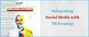 Integrating Social Media with PR Strategy