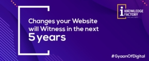 Changes Your Website will Witness in the Next 5 Years