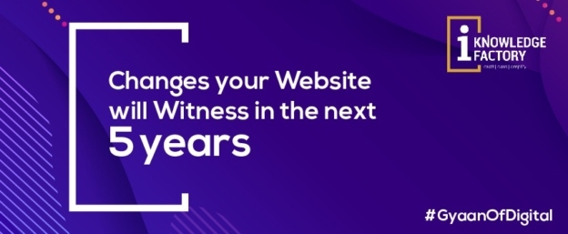 Changes your Website will Witness in the next 5 years by IKF