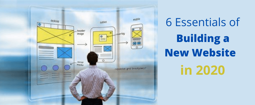6 Essentials of Building a New Website in 2020